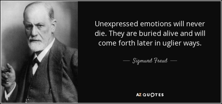 quote-unexpressed-emotions-will-never-die-they-are-buried-alive-and-will-come-forth-later-sigmund-freud-45-30-97.jpg